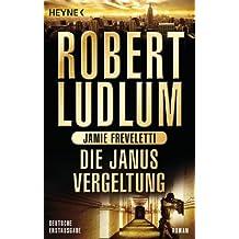 Die Janus-Vergeltung: Roman (COVERT ONE 9)