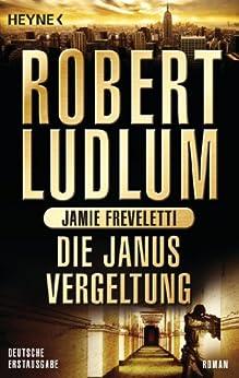 Die Janus-Vergeltung: Roman (COVERT ONE 9) von [Ludlum, Robert, Freveletti, Jamie]