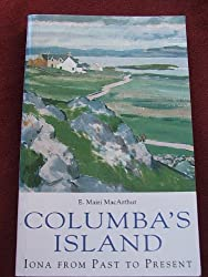 Columba's Island: Iona from Past to Present