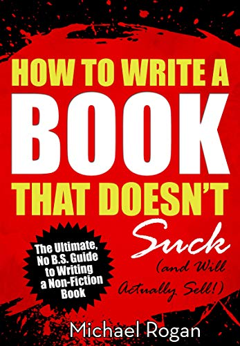 How to Write a Book That Doesnt Suck and Will Actually Sell ...