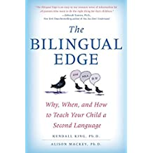 The Bilingual Edge: Why, When, and How to Teach Your Child a Second Language