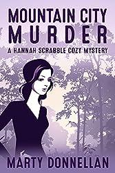Mountain City Murder: A Hannah Scrabble Cozy Mystery (Hannah Scrabble Cozy Mysteries)