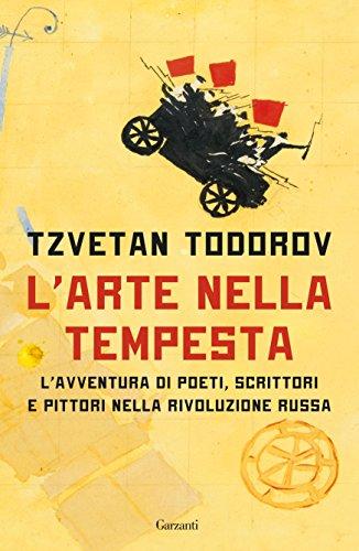 L'arte nella tempesta: Lavventura di poeti, scrittori e pittori nella rivoluzione russa
