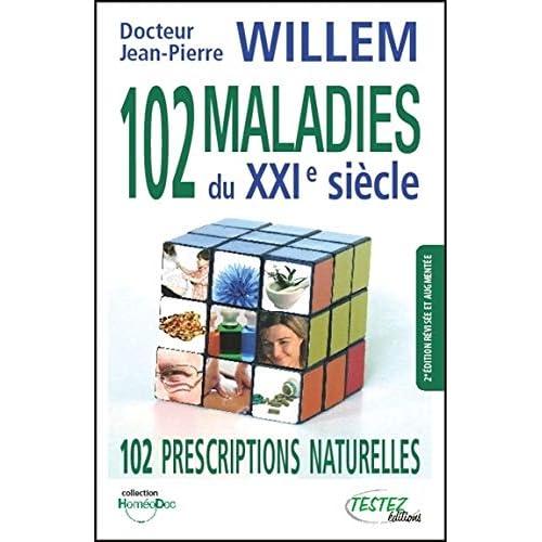 102 maladies du XXIè siècle - 102 prescriptions naturelles