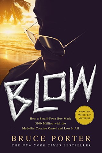 Blow: How a Small-Town Boy Made $100 Million with the Medellín Cocaine Cartel and Lost It All por Bruce Porter