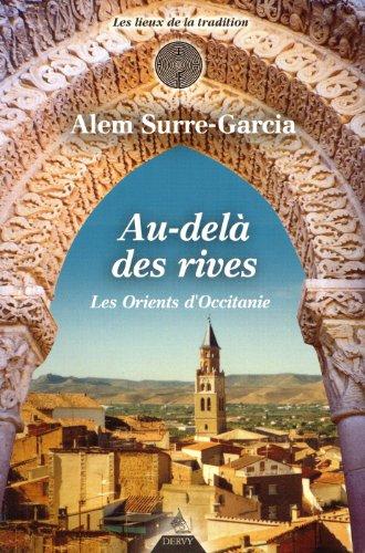Au-delà des rives les Orients d'Occitanie : De la fondation de Marseille à l'expulsion des juifs du royaume de France