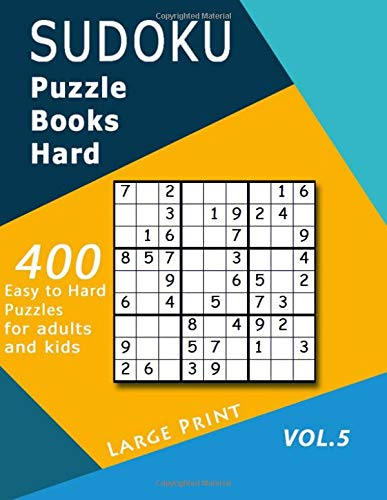 sudoku puzzle books hard: VOL 5  Plenty of puzzles Challenge for Sudoku lovers Our skill levels 400 to Hard Puzzles