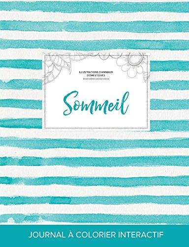 Journal de Coloration Adulte: Sommeil (Illustrations D'Animaux Domestiques, Rayures Turquoise) par Courtney Wegner