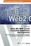 Rolle des Web 2.0 im Customer Experience Management: Wie Unternehmen mit Web-2.0-Anwendungen einzigartige Kundenerlebnisse schaffen