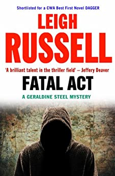 Fatal Act (A DI Geraldine Steel Mystery Book 6) by [Russell, Leigh]