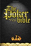 The Poker Bible: Poker tips, philosophy and mindset