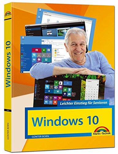 Windows 10 Leichter Einstieg für Senioren: Sehr verständlich, große Schrift, Schritt für Schritt erklärt