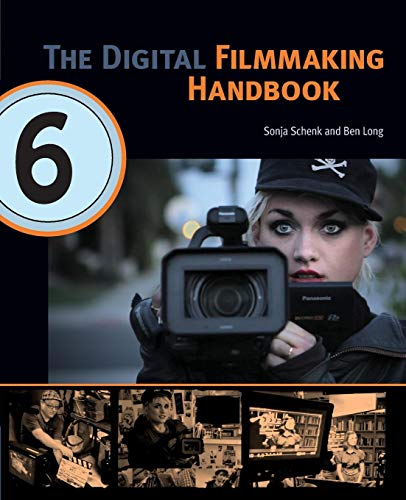The Digital Filmmaking Handbook, 6th edition por Sonja Schenk