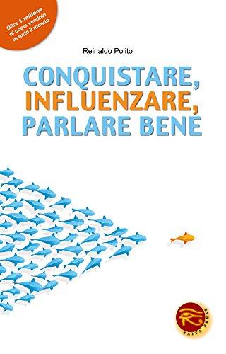 Conquistare, influenzare, parlare bene por Reinaldo Polito