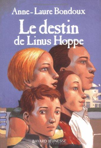 Le Destin de Linus Hoppe par Anne-Laure Bondoux