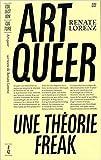 Art queer : Une théorie freak