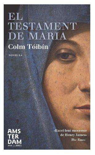 El testament de Maria (Novel-La (amsterdam)) (Catalan Edition) por Colm Tóibín