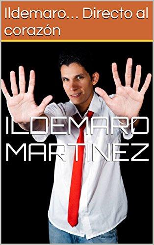 Ildemaro… Directo al corazón por Ildemaro Martinez