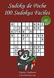 Sudoku de Poche - Niveau Facile - N°11: 100 Sudokus Faciles - à emporter partout - Format poche (A6 - 10.5 x 15 cm)