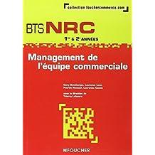Management de l'équipe commerciale BTS NRC 1e et 2e années by Thierry Lefeuvre (2007-05-09)