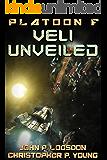 Veli Unveiled (Platoon F Book 8)