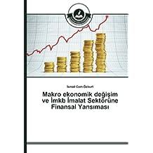 Makro ekonomik değişim ve İmkb İmalat Sektörüne Finansal Yansıması