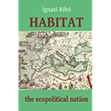 Habitat: The Ecopolitical Nation (English Edition)