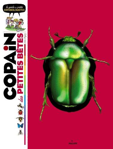 Copain des petites bêtes: le guide des petits entomologistes