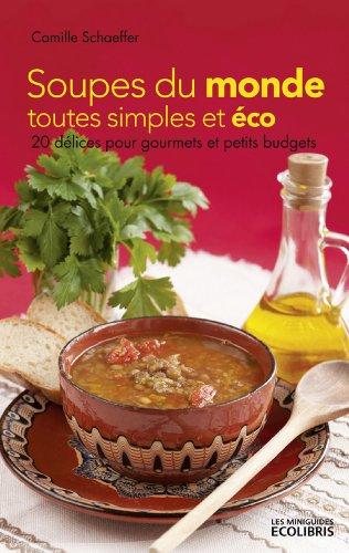 Soupes du monde toutes simples et éco - Camille Schaeffer sur Bookys