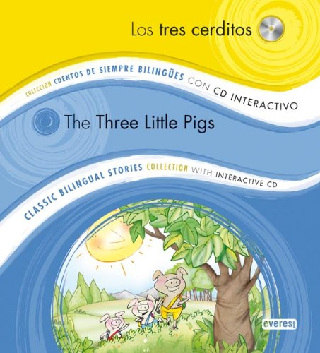 Los tres cerditos /  The Three Little Pigs: Colección Cuentos de Siempre Bilingües con CD interactivo. Classic Bilingual Stories collection with interactive CD