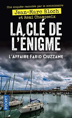 La Clé de l'énigme - L'affaire Farid Ouzzane par Jean-Marc BLOCH