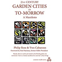 21st Century Garden Cities of To-Morrow: A Manifesto