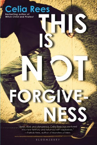 This Is Not Forgiveness by Celia Rees (2012-10-16)