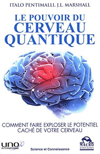 Le pouvoir du cerveau quantique : Comment faire exploser le potentiel caché de votre cerveau par Italo Pentimalli