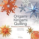 Origami, Kirigami, Quilling : 75 soleils, étoiles et flocons