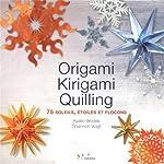 Origami, Kirigami, Quilling - 75 soleils, étoiles et flocons de Ayako Brodek