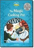 Classic Tales Second Edition: The magic cooking pot book. CT1. Per la Scuola elementare. Con Multi-ROM. Con espansione online