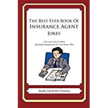 The Best Ever Book of Insurance Agent Jokes: Lots and Lots of Jokes Specially Repurposed for You-Know-Who by Mark Geoffrey Young (2013-07-21)