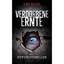 Verdorbene Ernte: Psychothriller