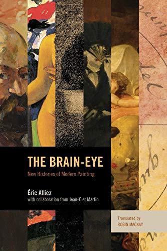 The Brain-Eye: New Histories of Modern Painting por Alliez