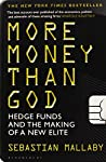 Wealthy, powerful, and potentially dangerous, hedge-find managers have emerged as the stars of twenty-first century capitalism. Based on unprecedented access to the industry, More Money Than God provides the first authoritative history of hedge funds...