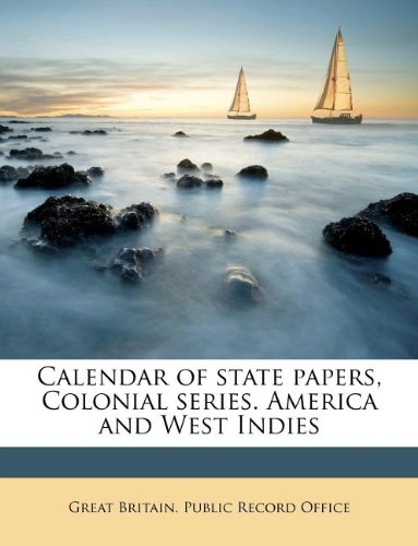 Calendar of state papers, Colonial series. America and West Indies