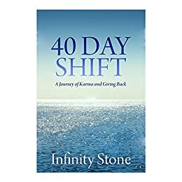 40 Day Shift: A Journey of Karma and Giving Back (English Edition) par [Stone, Infinity]