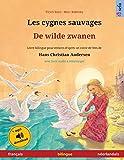 Les cygnes sauvages - De wilde zwanen (français - néerlandais). D'après un conte de fées de Hans Christian Andersen: Livre bilingue pour enfants à partir de 4-6 ans, avec livre audio MP3 à télécharger