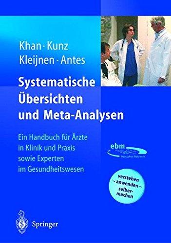 Systematische Übersichten und Meta-Analysen: Ein Handbuch für Ärzte in Klinik und Praxis sowie Experten im Gesundheitswesen (German Edition)