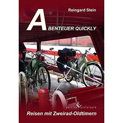 Abenteuer Quickly: Reisen mit Zweirad-Oldtimer