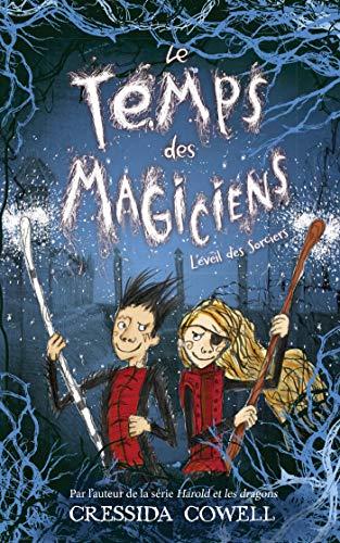 Le Temps des Magiciens - Tome 2 - L'Éveil des Sorciers par Cressida Cowell