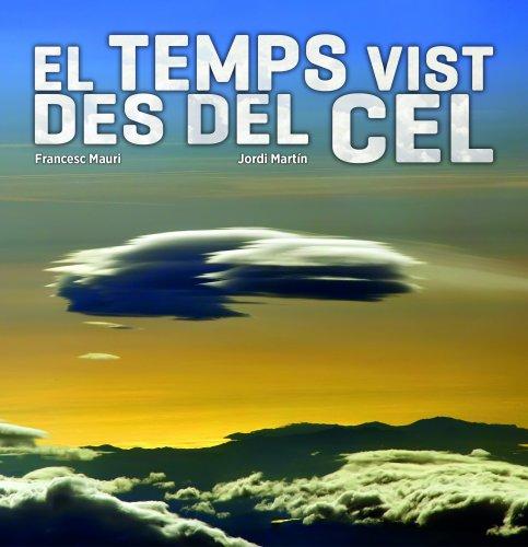 El temps vist des del cel por Jordi Martín García, Francesc Mauri Domènech