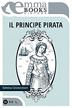 Il principe pirata di [Grementieri Sabrina]