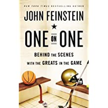 One on One: Behind the Scenes with the Greats in the Game by John Feinstein (2012-02-09)